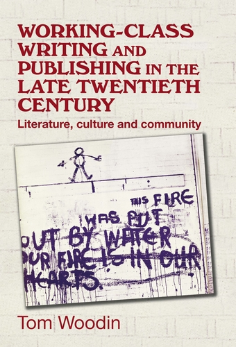 Working-class writing and publishing in the late-twentieth century