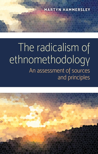 The radicalism of ethnomethodology