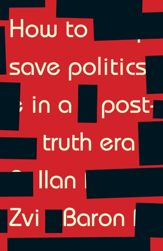 How to save politics in a post-truth era