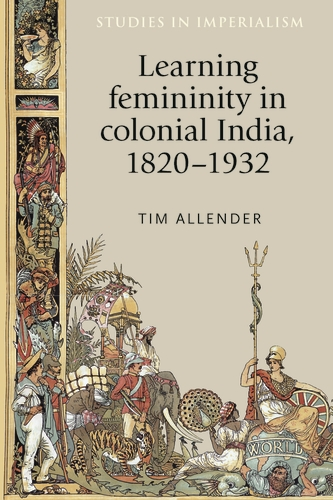 Learning femininity in colonial India, 1820–1932