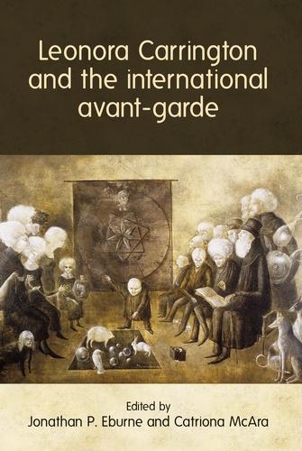 Leonora Carrington and the international avant-garde
