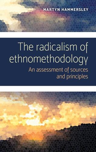 The radicalism of ethnomethodology