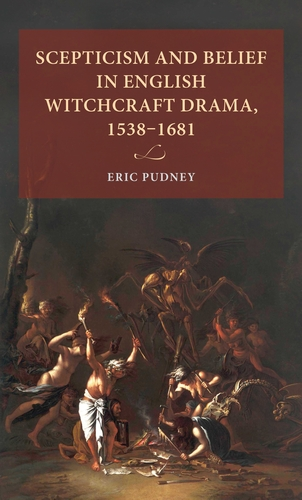 Scepticism and belief in English witchcraft drama, 1538-1681