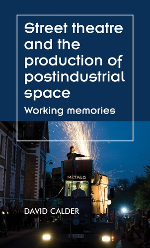 Street theatre and the production of postindustrial space