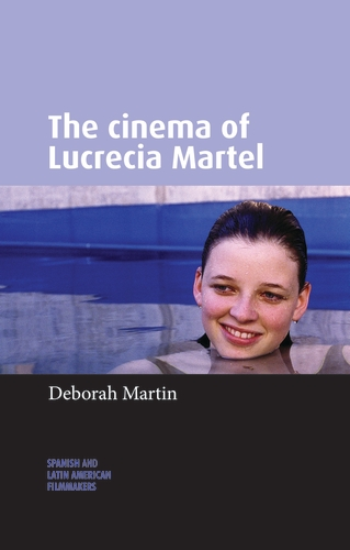 The cinema of Lucrecia Martel