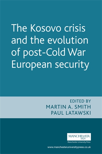 The Kosovo crisis and the evolution of a post-Cold War European security
