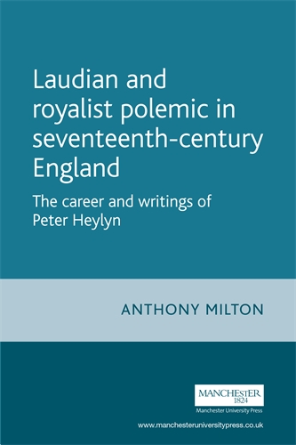 Laudian and Royalist polemic in seventeenth-century England