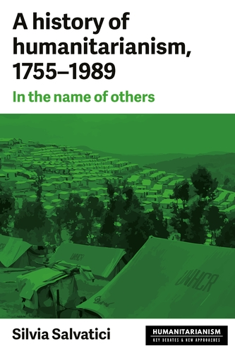 A history of humanitarianism, 1755–1989