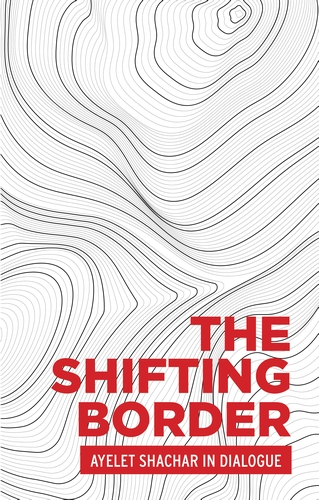 The shifting border: Legal cartographies of migration and mobility