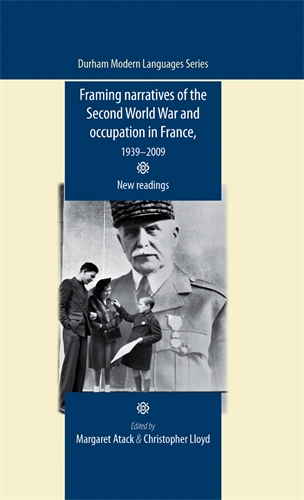 Framing narratives of the Second World War and Occupation in France, 1939–2009
