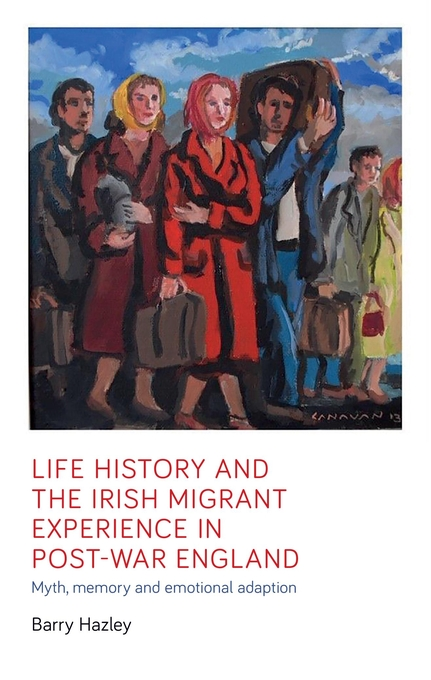 Life history and the Irish migrant experience in post-war England