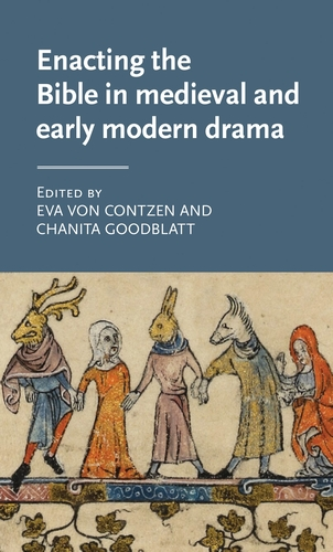 Enacting the Bible in medieval and early modern drama