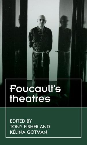 Foucault's theatres