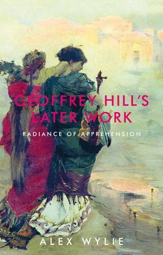 Geoffrey Hill's later work