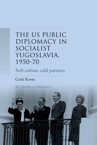 US public diplomacy in socialist Yugoslavia, 1950–70
