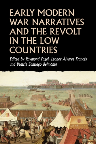 Early modern war narratives and the Revolt in the Low Countries