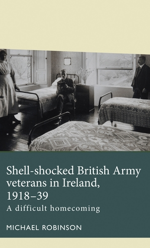 Shell-shocked British Army veterans in Ireland, 1918-39