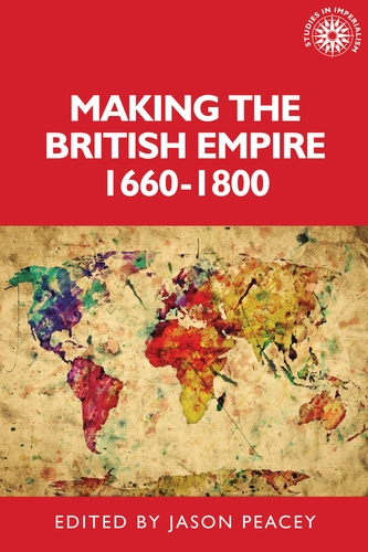 Making the British empire, 1660–1800