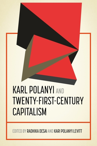 Karl Polanyi and twenty-first-century capitalism