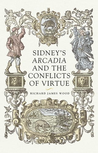 Sidney's <i>Arcadia</i> and the conflicts of virtue