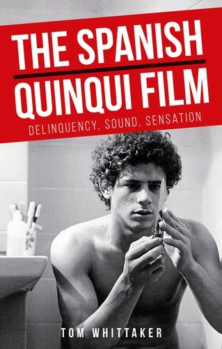 The Spanish <i>quinqui</i> film