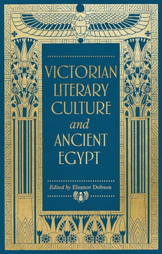 Victorian literary culture and ancient Egypt