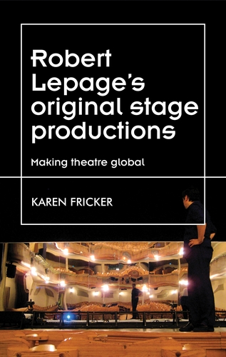 Robert Lepage's original stage productions