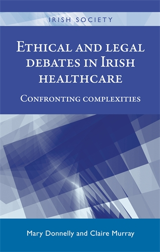 Ethical and legal debates in Irish healthcare