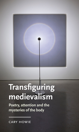 Transfiguring medievalism
