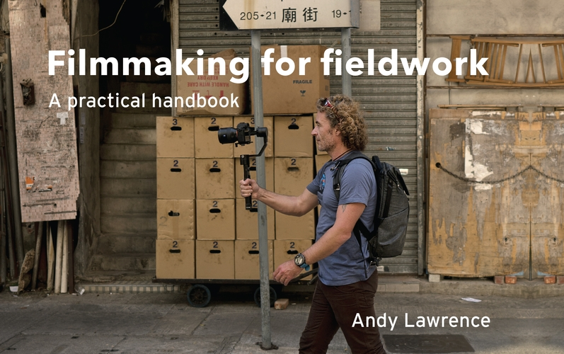 Filmmaking for fieldwork