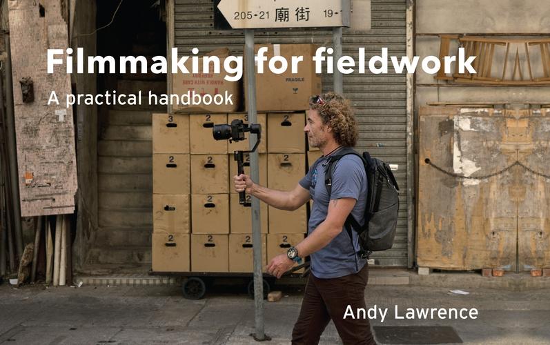 Filmmaking for fieldwork