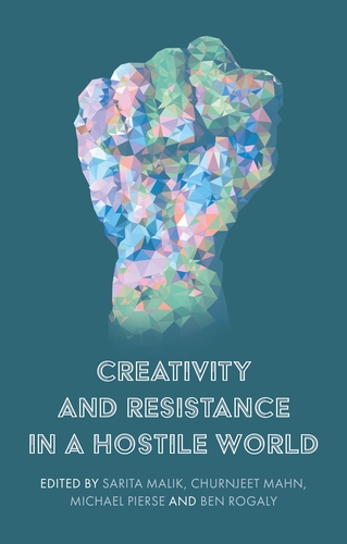 Creativity and resistance in a hostile world