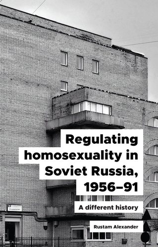 Regulating homosexuality in Soviet Russia, 1956–91