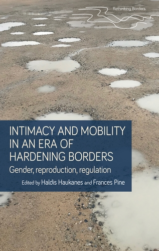 Intimacy and mobility in an era of hardening borders