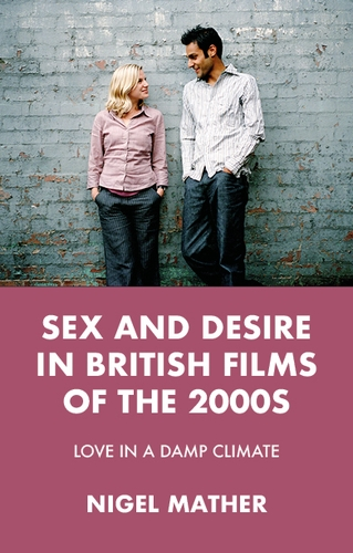 Sex and desire in British films of the 2000s