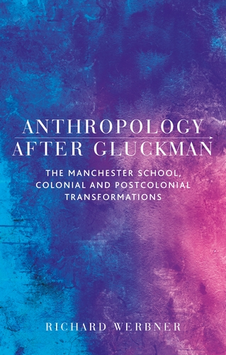 Anthropology after Gluckman