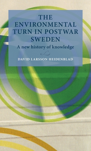 The environmental turn in postwar Sweden