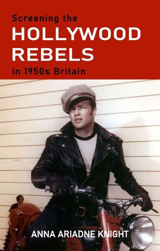 Screening the Hollywood rebels in 1950s Britain