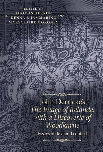 John Derricke's <i>The Image of Irelande: with a Discoverie of Woodkarne</i>