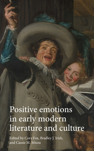 Positive emotions in early modern literature and culture
