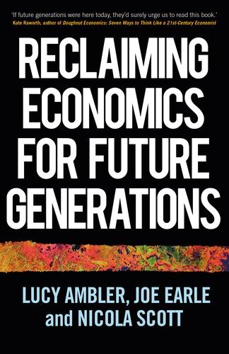Reclaiming economics for future generations