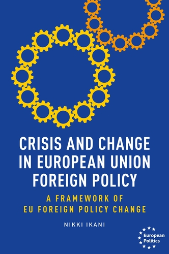 Crisis and change in European Union foreign policy