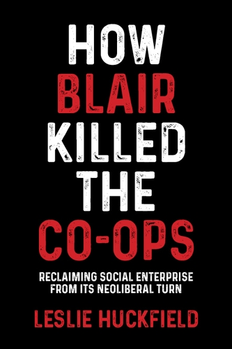 How Blair killed the co-ops