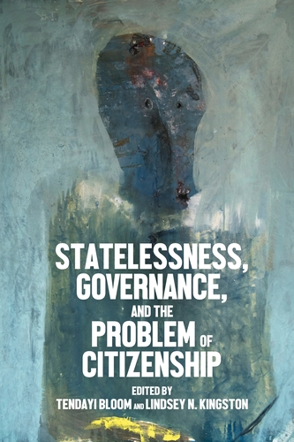 Statelessness, governance, and the problem of citizenship