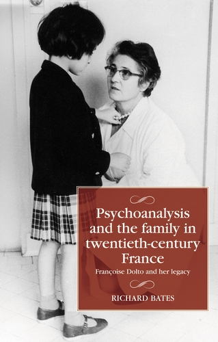 Psychoanalysis and the family in twentieth-century France