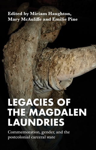 Legacies of the Magdalen Laundries