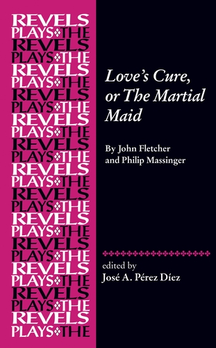 Love's Cure, or The Martial Maid