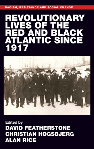 Revolutionary lives of the Red and Black Atlantic since 1917