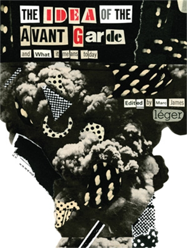 The Idea of the Avant Garde - And What It Means Today