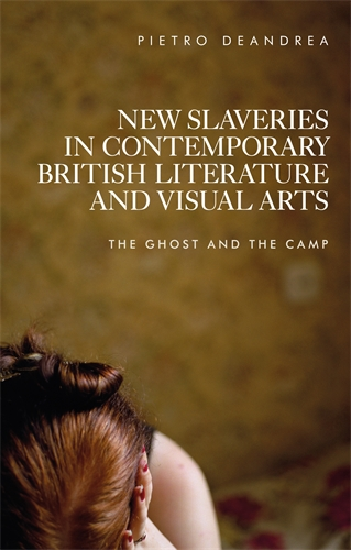 New slaveries in contemporary British literature and visual arts